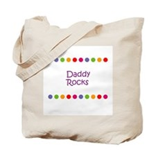 Daddy Rocks Tote Bag