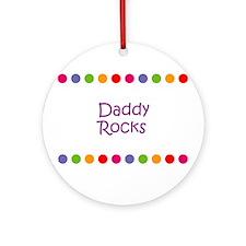 Daddy Rocks Ornament (Round)