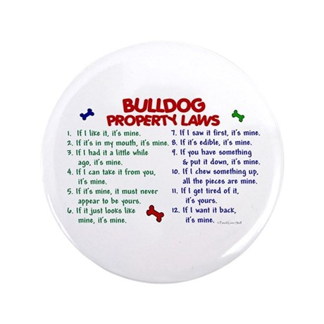 "Bulldog Property Laws 2 3.5"" Button (100 pack)"