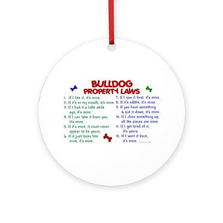 Bulldog Property Laws 2 Ornament (Round)