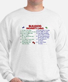 Bulldog Property Laws 2 Sweatshirt