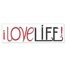 i love LIFE! Bumper Bumper Sticker