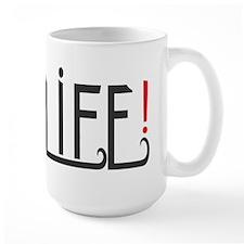 i love LIFE! Mug