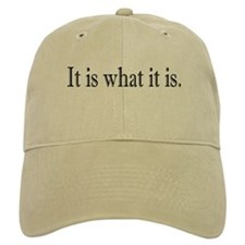 It is what it is Baseball Baseball Cap