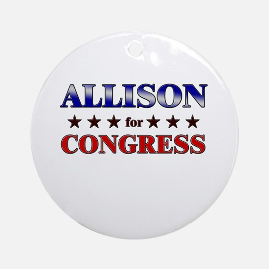 ALLISON for congress Ornament (Round)