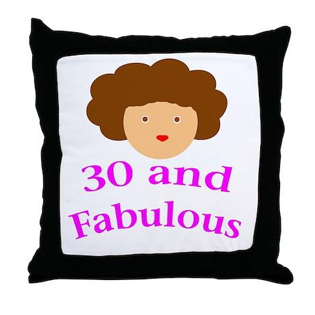 30 and fabulous Throw Pillow