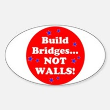 Build Bridges...Not Walls! Decal