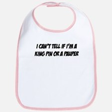 King Pin/Pauper Bib