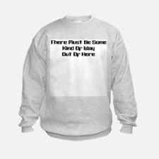 Out of Here Sweatshirt