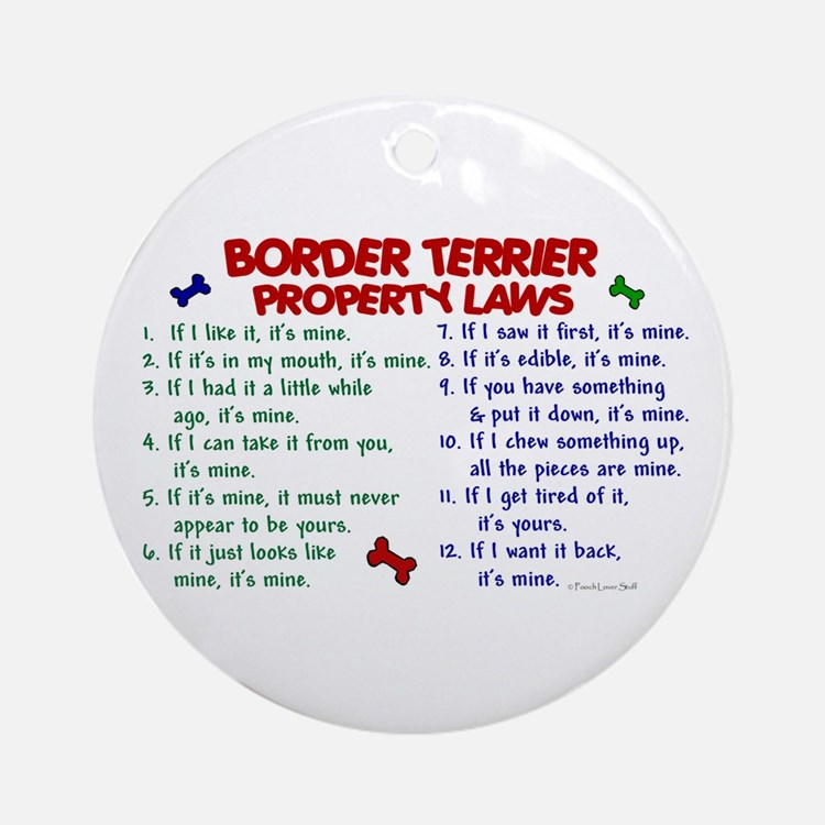 Border Terrier Property Laws 2 Ornament (Round)