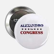 """ALEXANDRO for congress 2.25"""" Button"""