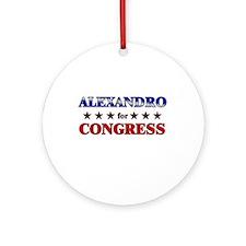 ALEXANDRO for congress Ornament (Round)