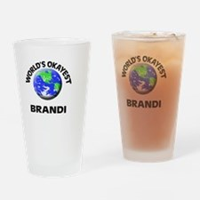 World's Okayest Brandi Drinking Glass