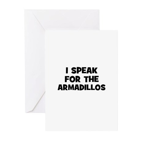 I Speak For The Armadillos Greeting Cards (Pk of 1