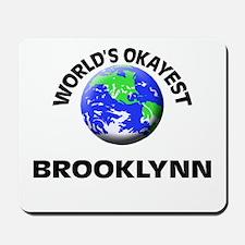 World's Okayest Brooklynn Mousepad