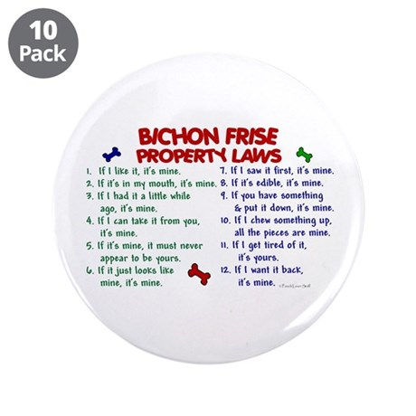 "Bichon Frise Property Laws 2 3.5"" Button (10 pack)"