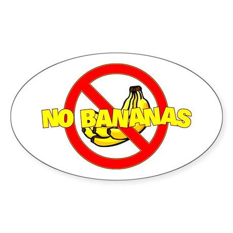 NO BANANAS Sticker (Oval)