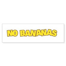 NO BANANAS Bumper Bumper Sticker