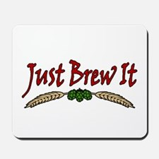Just Brew It Mousepad