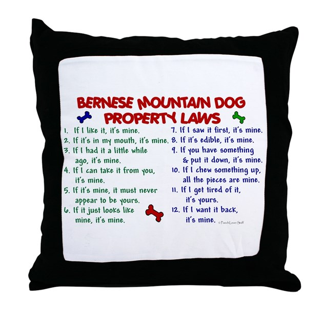 Bernese Mountain Dog Property Laws 2 Throw Pillow by ...