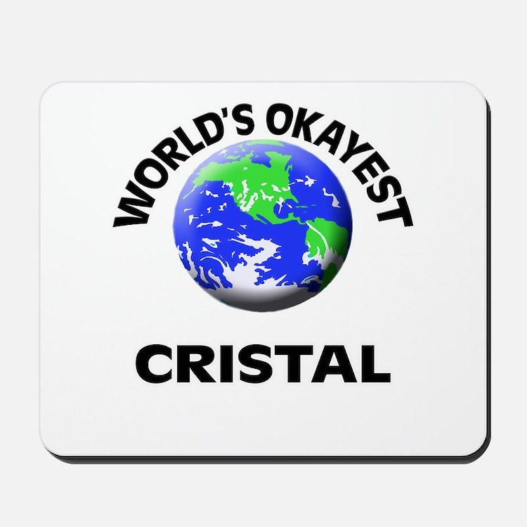 World's Okayest Cristal Mousepad