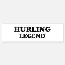 HURLING Legend Bumper Bumper Bumper Sticker