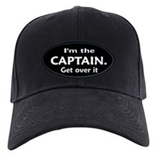 I'M THE CAPTAIN. GET OVER IT - Baseball Hat