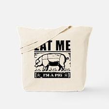 Eat Me Im a Pig Tote Bag