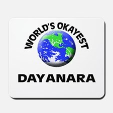 World's Okayest Dayanara Mousepad