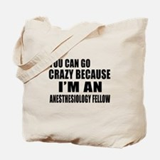 I Am Anesthesiology fellow Tote Bag