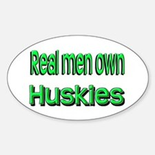 """Real Men Own """"Huskies Oval Decal"""