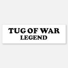 TUG OF WAR Legend Bumper Bumper Bumper Sticker