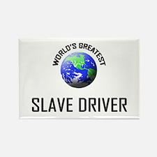 World's Greatest SLAVE DRIVER Rectangle Magnet