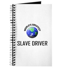 World's Greatest SLAVE DRIVER Journal