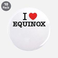 """I Love EQUINOX 3.5"""" Button (10 pack)"""