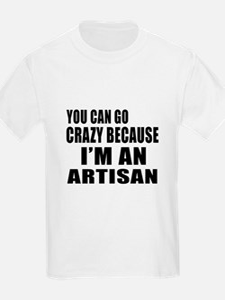 I Am Artisan T-Shirt