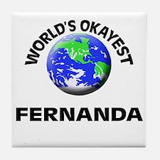World's Okayest Fernanda Tile Coaster