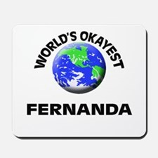 World's Okayest Fernanda Mousepad