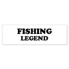 FISHING Legend Bumper Bumper Sticker