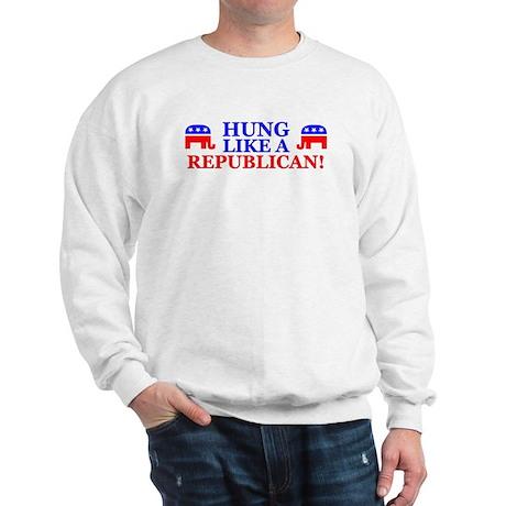 """Hung Like A Republican!"" Sweatshirt"