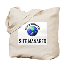 World's Greatest SITE MANAGER Tote Bag