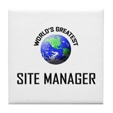 World's Greatest SITE MANAGER Tile Coaster