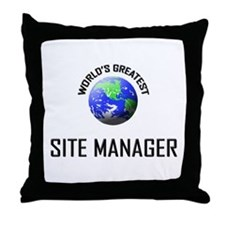 World's Greatest SITE MANAGER Throw Pillow