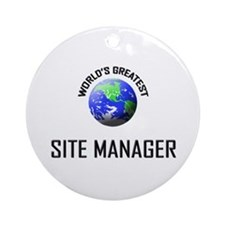 World's Greatest SITE MANAGER Ornament (Round)