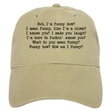 Funny How 2 Baseball Cap