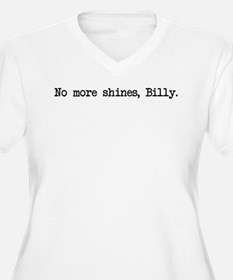 No More Shines Billy T-Shirt