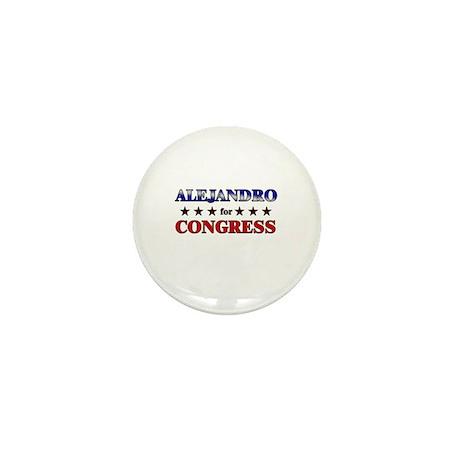 ALEJANDRO for congress Mini Button