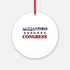 ALEJANDRO for congress Ornament (Round)