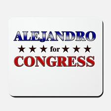 ALEJANDRO for congress Mousepad