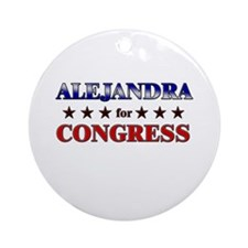 ALEJANDRA for congress Ornament (Round)
